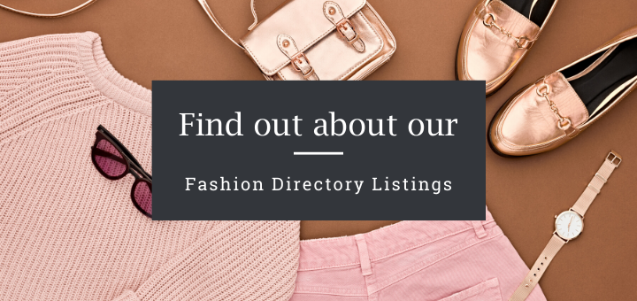 Find out about our Fashion Directory Listings